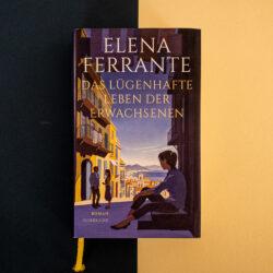 Rezension: Das lügenhafte Leben der Erwachsenen - Elena Ferrante