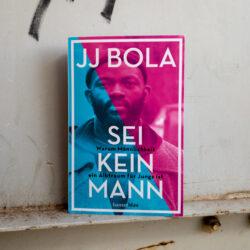 Rezension: Sei kein Mann - JJ Bola